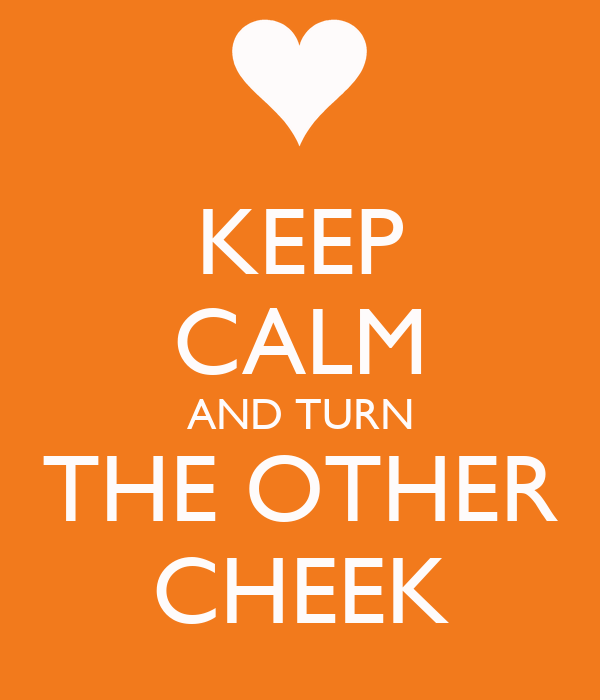 keep-calm-and-turn-the-other-cheek-2.png