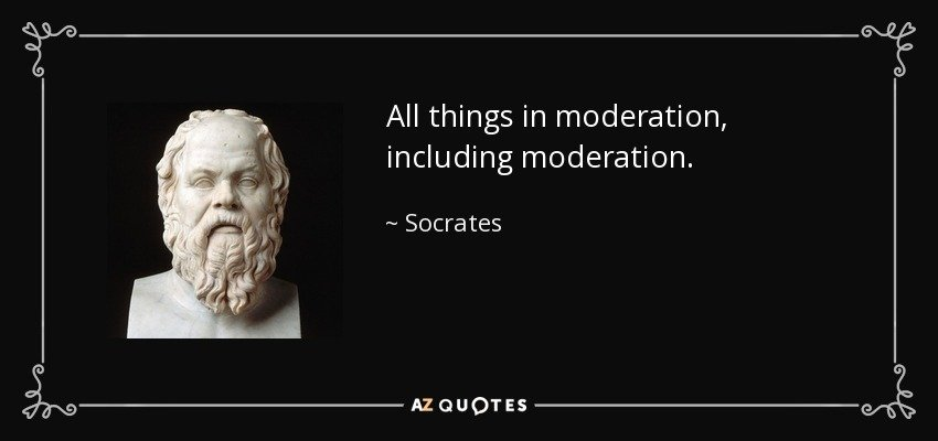 quote-all-things-in-moderation-including